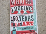 Book: What Are You Looking At? 150 years of Modern Art in the blink of an eye by WillGompertz